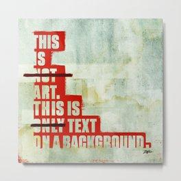 This Not Art (revised) Metal Print