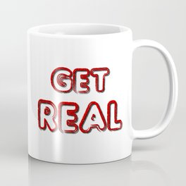 Get Real Coffee Mug