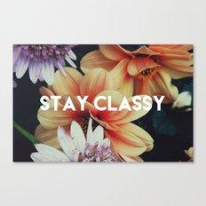 STAY CLASSY Canvas Print