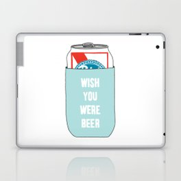 Wish You Were Beer Laptop & iPad Skin