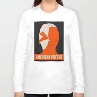 american psycho Long Sleeve T-shirts featuring American Psycho by Bill Pyle
