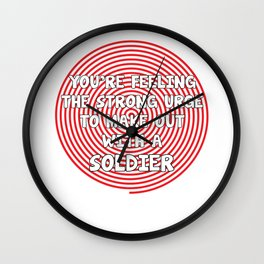 You're Feeling the Urge to Make Out with Soldier T-Shirt Wall Clock