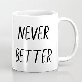 Never Better heartpunk Coffee Mug
