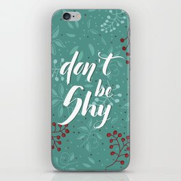 Don't be shy - calligraphy with leaves backgrounds iPhone Skin