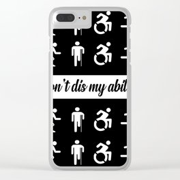 don't dis my ability funny quote Clear iPhone Case