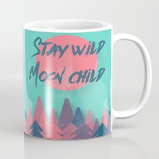 Stay wild moon child (tuscan sun) Mug
