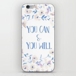 You Can And You Will Uplifting Motivational Art Quote Print iPhone Skin