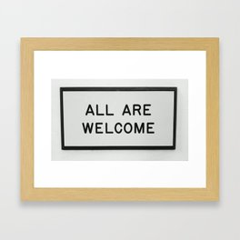 ALL ARE WELCOME. Framed Art Print