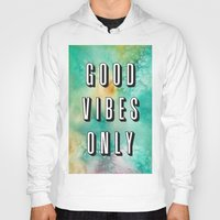 good vibes only Hoodies featuring Good Vibes Only by Crafty Lemon