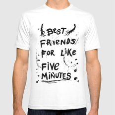 Best Friends For Like Five Minutes (Black Version) White MEDIUM Mens Fitted Tee