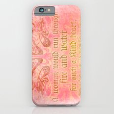 A woman would run through fire - Shakepeare Love Quote Slim Case iPhone 6s