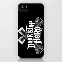 Door Stop Hero iPhone Case