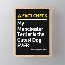Manchester Terrier Dog Owner Funny Fact Check Family Gift Framed Mini Art Print