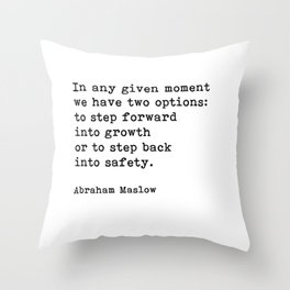 Step Forward Into Growth, Abraham Maslow, Motivational Quote Throw Pillow