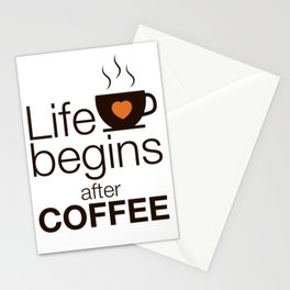 Life begins after coffee - I love Coffee Stationery Cards