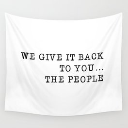 We give it back to you Wall Tapestry