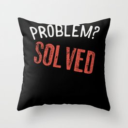 Problem? Solved - Gift Throw Pillow
