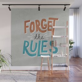 Forget the Rules Wall Mural