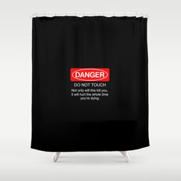Danger do not touch cover case art new fun funny 2018 Shower Curtain