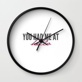 You had me Wall Clock