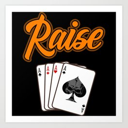 RAISE POKER CHIPS Poker Gift Poker Player Card Art Print