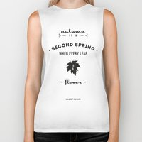 camus Biker Tanks featuring  Albert Camus Quote - Autumn is a second spring when every leaf, is a flower. by Spyros Athanassopoulos
