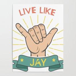 Live Like Jay - Surf Poster