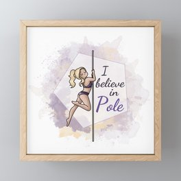 I believe in Pole Framed Mini Art Print