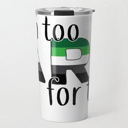 Too Aro For This Travel Mug