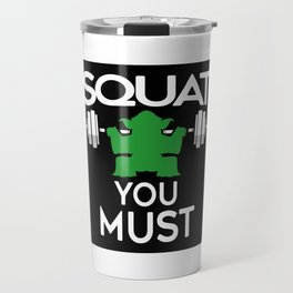 Squat You Must Travel Mug