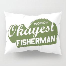 World's Okayest Fisherman Pillow Sham