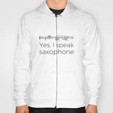 I speak saxophone Hoody