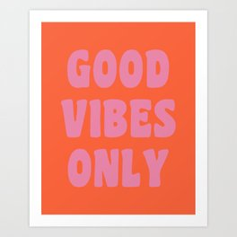 Retro Good Vibes Only Lettering in Pink and Orange Art Print