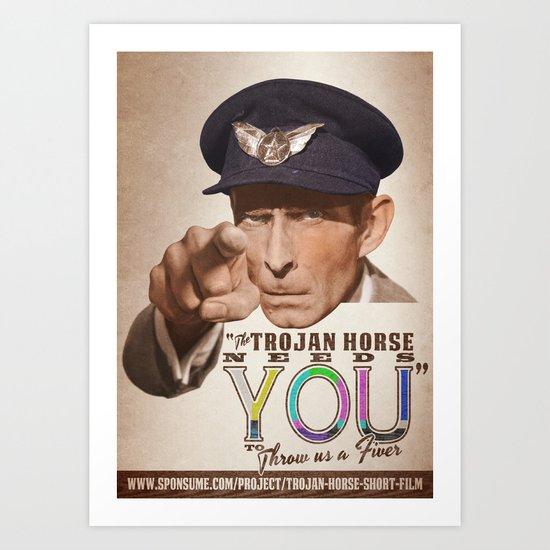 The Trojan Horse needs You...BUY A PRINT, FUND A FILM Art Print