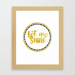 Let Me Shine Framed Art Print