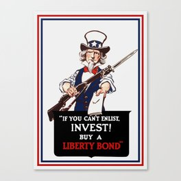If You Can't Enlist, Invest! -- WWI Uncle Sam Canvas Print