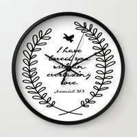 bible verse Wall Clocks featuring Everlasting Love Biblical Quote, Love Bible Quote, Jeremiah Verse  by Jess