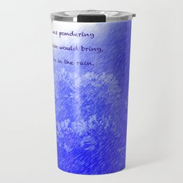"""Lily Of The Nile"" with poem: In The Rain Travel Mug"