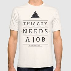 Need a Job SMALL Mens Fitted Tee Natural
