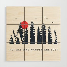 Not All Who Wander are Lost Wood Wall Art