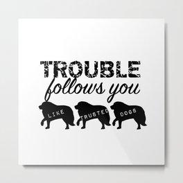 Trouble Metal Print