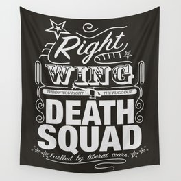 Right Wing Death Squad 6 Wall Tapestry