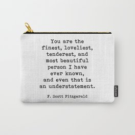 You Are The Finest, F. Scott Fitzgerald Motivational Quote Carry-All Pouch