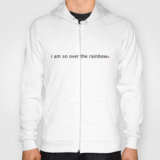 i am so over the rainbow Hoody