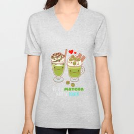 We're A Matcha Made In Heaven Cute Matcha Pun Unisex V-Neck