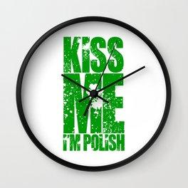 KISS ME I'M POLISH - FUNNY ST PATRICKS DAY Wall Clock