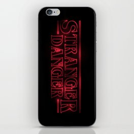 Stranger Danger iPhone Skin