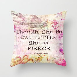 She is Fierce, girl quote, Shakespeare Art Throw Pillow