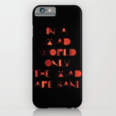 In a Mad World iPhone 6s Slim Case