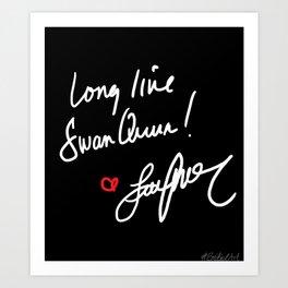 Long live Swan Queen! Art Print